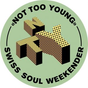 7th NOT TOO YOUNG Swiss Soul Weekender @ Luzern | Luzern | Luzern | Schweiz
